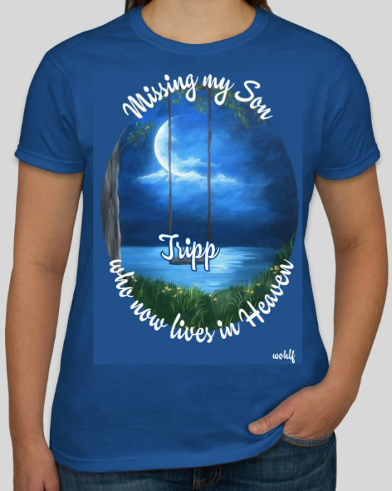 Missing my Son who now lives in Heaven_Personalized Tee Shirt